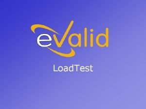 Load Test What is a Load Test By