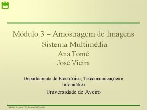 Mdulo 3 Amostragem de Imagens Sistema Multimdia Ana