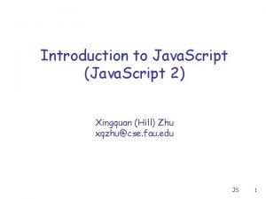 Introduction to Java Script Java Script 2 Xingquan