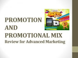 PROMOTION AND PROMOTIONAL MIX Review for Advanced Marketing