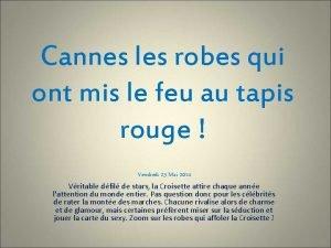 Cannes les robes qui ont mis le feu
