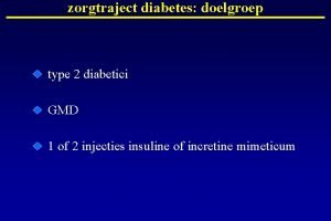 zorgtraject diabetes doelgroep type 2 diabetici GMD 1