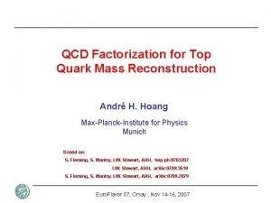 QCD Factorization for Top Quark Mass Reconstruction Andr