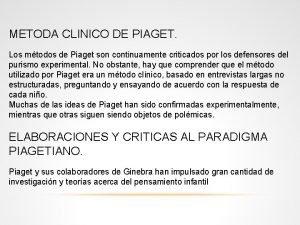 METODA CLINICO DE PIAGET Los mtodos de Piaget