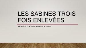 LES SABINES TROIS FOIS ENLEVES PIETRO DA CORTONA