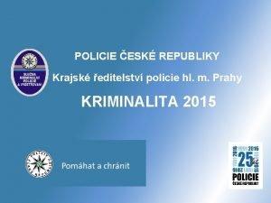 POLICIE ESK REPUBLIKY Krajsk editelstv policie hl m
