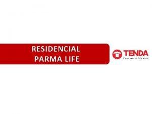 RESIDENCIAL PARMA LIFE Residencial Parma Life SOBRE O
