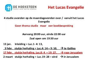Het Lucas Evangelie 4 studie avonden op de