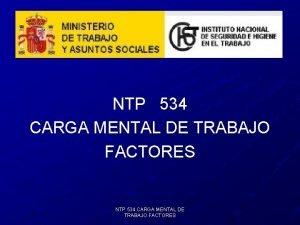NTP 534 CARGA MENTAL DE TRABAJO FACTORES NTP