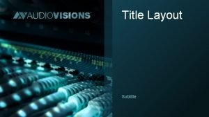 Title Layout Subtitle Title and Content Layout with