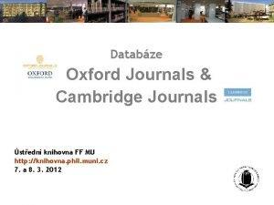 Databze Oxford Journals Cambridge Journals stedn knihovna FF