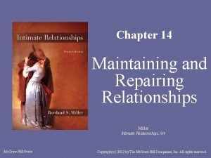 Chapter 14 Maintaining and Repairing Relationships Miller Intimate