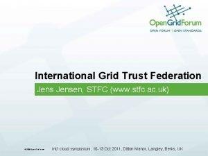 International Grid Trust Federation Jensen STFC www stfc