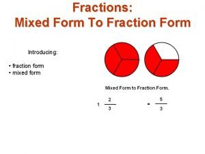Fractions Mixed Form To Fraction Form Introducing fraction