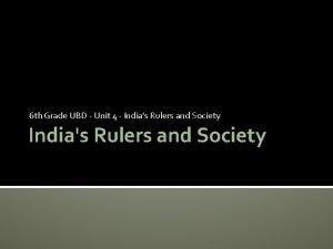 6 th Grade UBD Unit 4 Indias Rulers