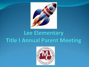 Lee Elementary Title I Annual Parent Meeting Principals