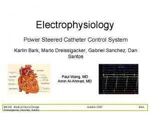 Electrophysiology Power Steered Catheter Control System Karlin Bark