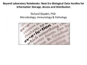 Beyond Laboratory Notebooks Next Era Biological Data Hurdles
