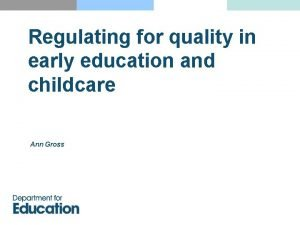 Regulating for quality in early education and childcare