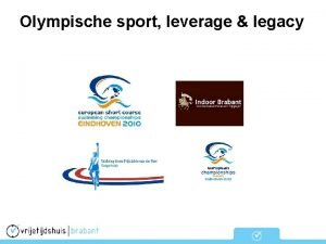 Olympische sport leverage legacy Olympische sport leverage legacy