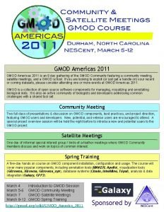 GMOD Americas 2011 is an 8 day gathering
