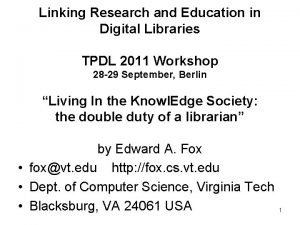 Linking Research and Education in Digital Libraries TPDL