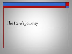 The Heros Journey Stages of the Heros Journey