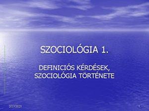 SZOCIOLGIA 1 DEFINICIS KRDSEK SZOCIOLGIA TRTNETE 2272021 1