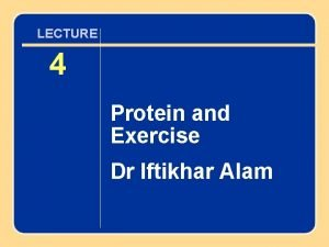 chapter LECTURE 44 Protein and Exercise Dr Iftikhar