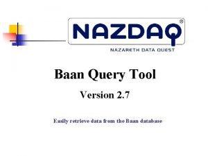Baan Query Tool Version 2 7 Easily retrieve