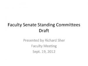 Faculty Senate Standing Committees Draft Presented by Richard