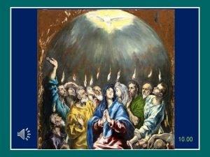 10 00 La discesa dello Spirito Santo La