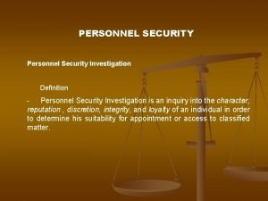 PERSONNEL SECURITY Personnel Security Investigation Definition Personnel Security