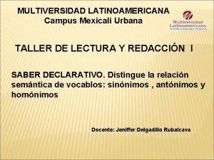 MULTIVERSIDAD LATINOAMERICANA Campus Mexicali Urbana TALLER DE LECTURA