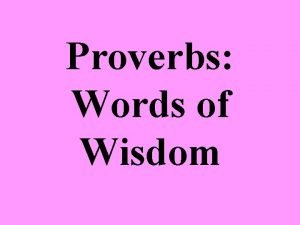 Proverbs Words of Wisdom Background Proverbs 1 1