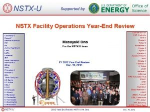 NSTXU Supported by NSTX Facility Operations YearEnd Review