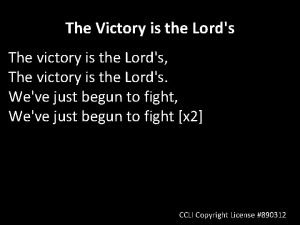 The Victory is the Lords The victory is