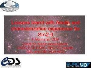 Lessons learnt with Aladin and characterization experience for