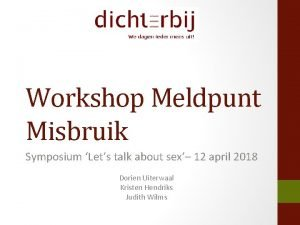 Workshop Meldpunt Misbruik Symposium Lets talk about sex