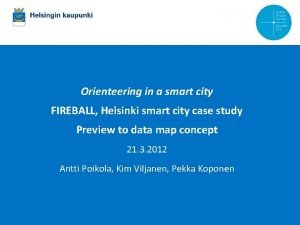 Orienteering in a smart city FIREBALL Helsinki smart