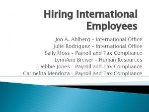Hiring International Employees Jon A Ahlberg International Office