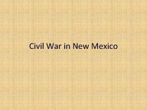 Civil War in New Mexico Civil War 1861