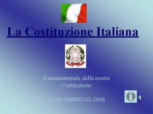 La Costituzione Italiana Il sessantennale della nostra Costituzione