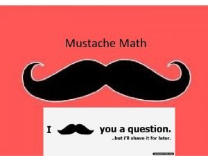 Mustache Math Rules Spread mustaches out on the