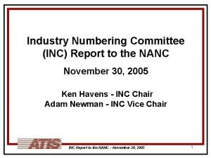 Industry Numbering Committee INC Report to the NANC