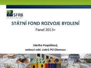 STTN FOND ROZVOJE BYDLEN Panel 2013 Zdeka Pospilov
