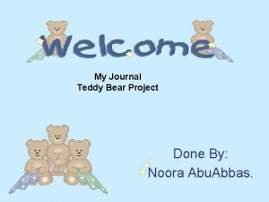 My Journal Teddy Bear Project Done By Noora