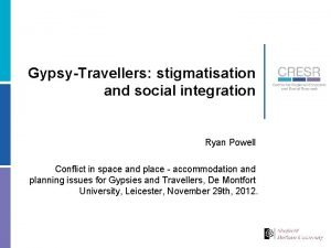 GypsyTravellers stigmatisation and social integration Ryan Powell Conflict