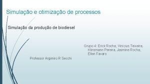 Simulao e otimizao de processos Simulao da produo