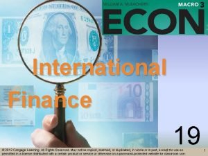 International Finance 19 2012 Cengage Learning All Rights